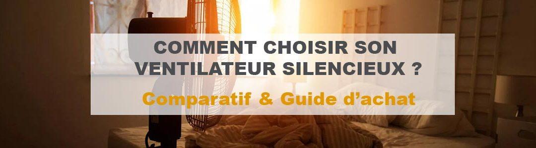 Ventilateur silencieux : Notre comparatif et avis