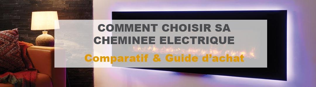 Cheminée électrique : NOTRE COMPARATIF ET AVIS
